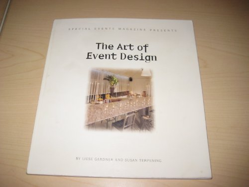 The Art of Event Design [Special Events Magazine Presents]: Unknown