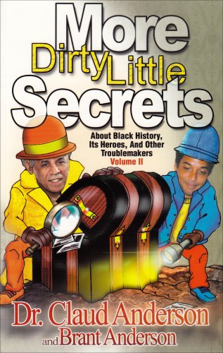 9780966170238: More Dirty Little Secrets About Black History, Its Heroes and Other Troublemakers Volume 2