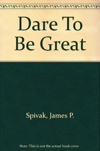 9780966171488: Dare To Be Great