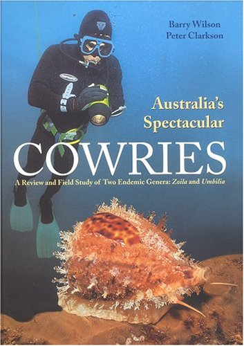 9780966172027: Australia's Spectacular Cowries: A Review and Field Study of Two Endemic Genera--Zoila and Umbilia