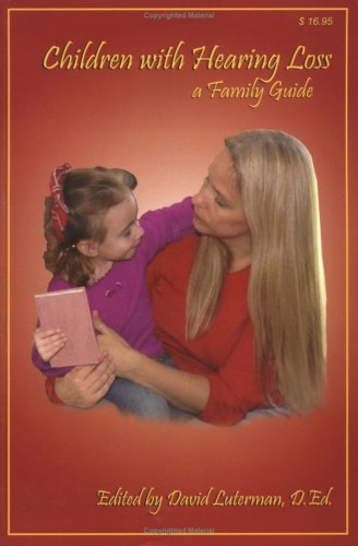 9780966182651: Children With Hearing Loss: A Family Guide