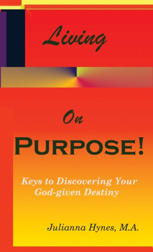 9780966183252: Living On Purpose! Keys to Discovering Your God-Given Destiny