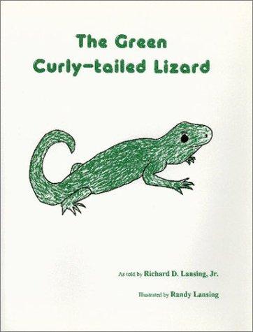 The Green Curly-tailed Lizard: Lansing Jr., Richard