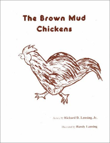 The Brown Mud Chickens: Lansing Jr., Richard