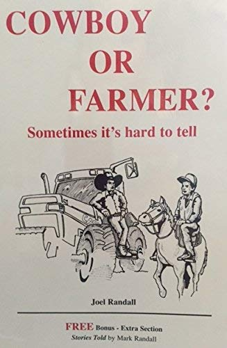 9780966186505: Cowboy or Farmer? Sometimes it's hard to tell