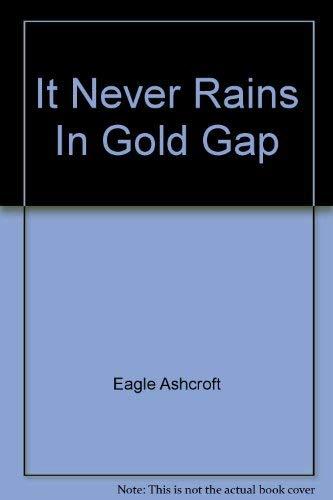 It Never Rains In Gold Gap: Eagle Ashcroft, Jo