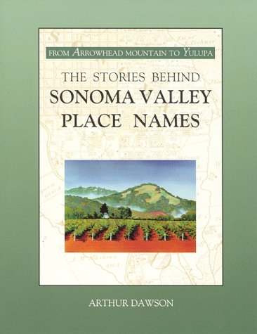 9780966186741: The Stories Behind Sonoma Valley Place Names