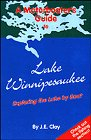 A Motorboater's Guide to Lake Winnipesaukee: Exploring the Lake by Boat: Clay, J. E.