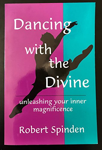9780966187403: Dancing with the Divine; unleashing your inner magnificence