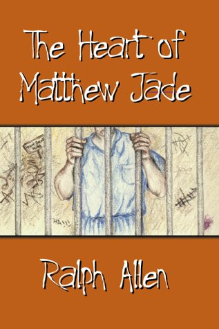 The Heart of Matthew Jade (9780966187953) by Ralph Allen