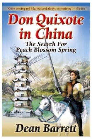 Don Quixote in China: The Search for Peach Blossom Spring: Dean Barrett