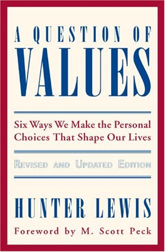 9780966190830: A Question of Values: Six Ways We Make the Personal Choices That Shape Our Lives