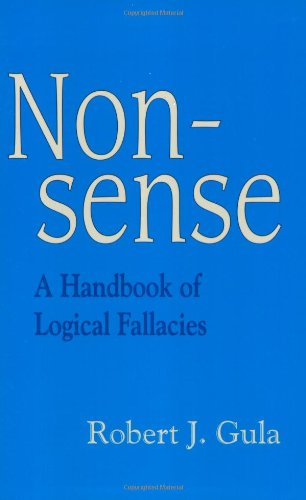 9780966190854: Nonsense: A Handbook of Logical Fallacies