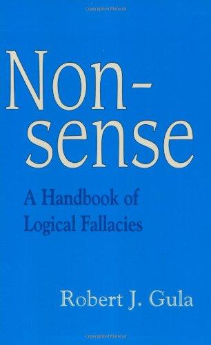 9780966190854: Nonsense: A Handbook of Logical Fallacies