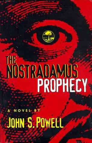 The Nostradamus Prophecy: Powell, John S.