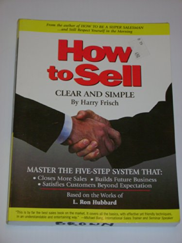 How to Sell - Clear and Simple by Harry Frisch (Paperback): Harry Frisch