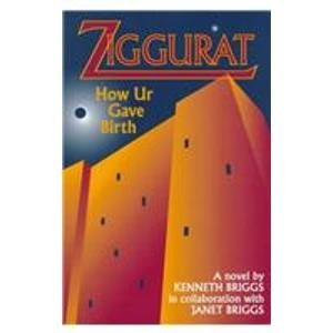 9780966194500: Ziggurat: How Ur Gave Birth