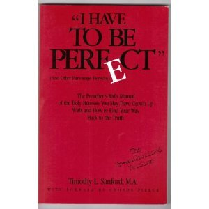 9780966195309: I Have to Be Perfect: And Other Parsonage Heresies