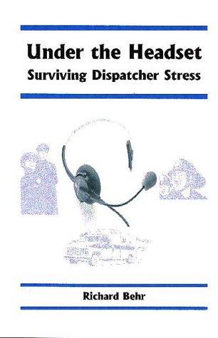 9780966197044: Under the Headset : Surviving Dispatcher Stress