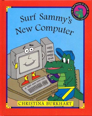 9780966202502: Surf Sammy's New Computer: A Surf Sammy & Friends Computer Adventure