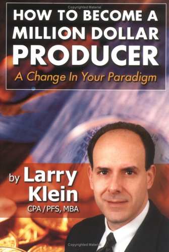 9780966206258: How to Become a Million Dollar Producer: A Change in Your Paradigm