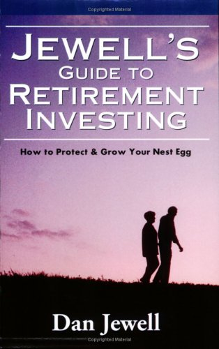 Jewell's Guide to Retirement Investing: Dan Jewell