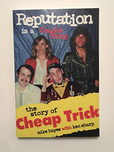 9780966208108: Reputation Is a Fragile Thing: The Story of Cheap Trick
