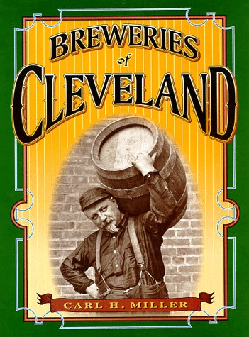 BREWERIES OF CLEVELAND: MILLER CARL H