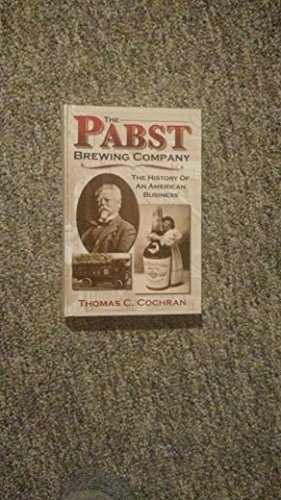 9780966208450: The Pabst Brewing Company: The History of an American Business