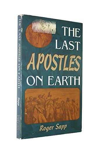 The Last Apostles on Earth: Roger Sapp