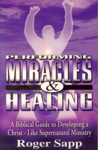 9780966208559: Performing Miracles And Healing