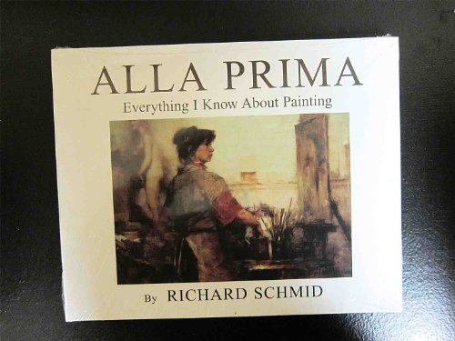 9780966211733: Alla Prima: Everything I Know About Painting