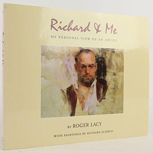 Richard & Me: My Personal View of: Roger; Richard Schimd;
