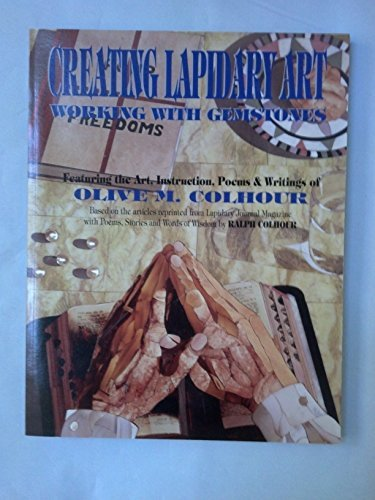9780966212105: Creating Lapidary Art: Working With Gemstones