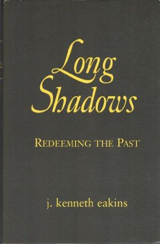 Long Shadows: Redeeming the Past: eakins, j kenneth