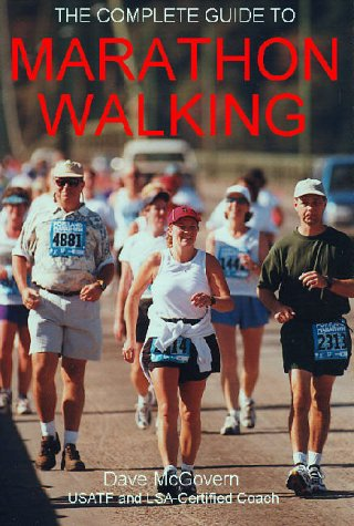 9780966217629: The Complete Guide to Marathon Walking