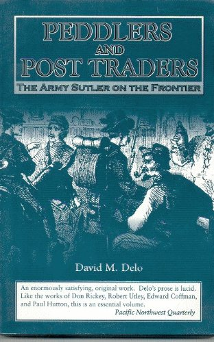 9780966221817: Peddlers and Post Traders: The Army Sutler on the Frontier