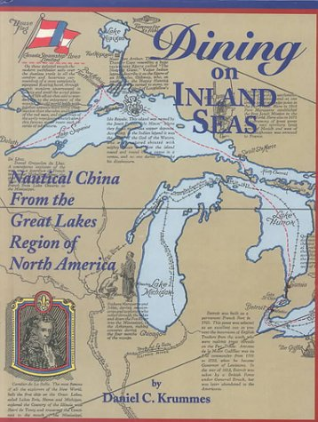 Dining on Inland Seas: Nautical China from the Great Lakes Region of North America: Krummes, Daniel...