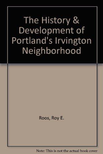 9780966222401: The History and Development of Portland's Irvington Neighborhood