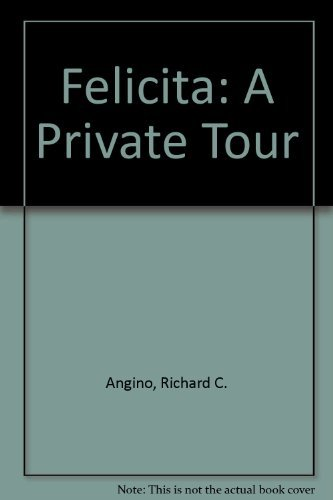 Felicita: A Private Tour of Felicita