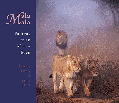 Mala Mala - Pathaway to an African Eden: Hurwiz,Laura;Lumry,Amanda
