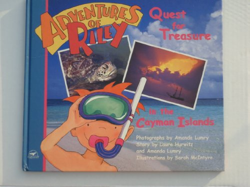 Adventures of Riley Quest for Adventure in the Cayman Islands: laura hurwitz and amanda lumry