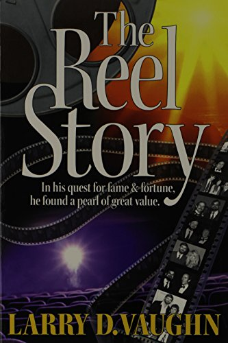 The Reel Story: In His Quest for: Vaughn, Larry D