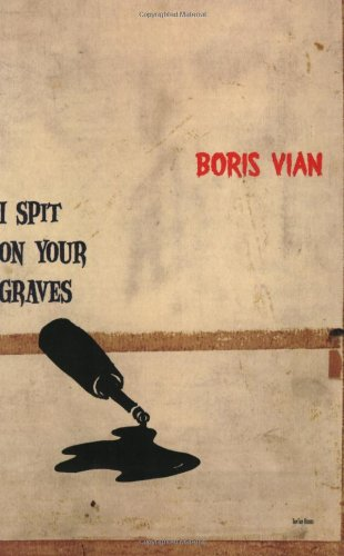 I Spit On Your Graves: Vian, Boris