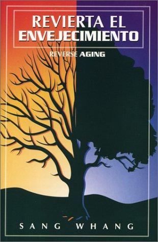 9780966236354: Revierta el Envejecimiento (Spanish Edition)
