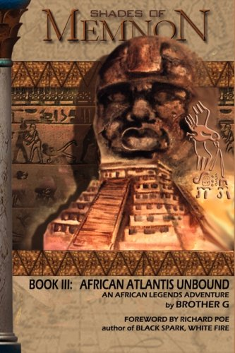 Shades Of Memnon Book 3: African Atlantis Unbound (0966237439) by Greg Walker