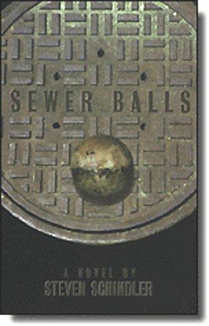 Sewer Balls - Steven Schindler