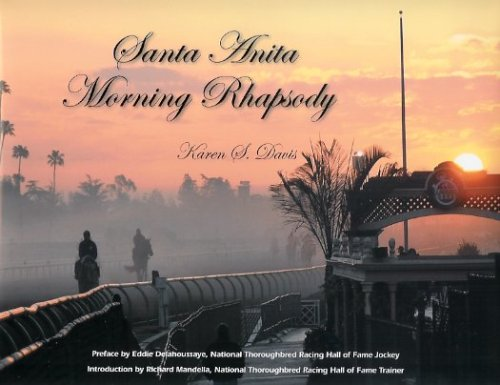 Santa Anita Morning Rhapsody: Karen S. Davis