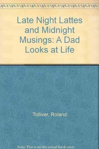 9780966246520: Late Night Lattes and Midnight Musings: A Dad Looks at Life