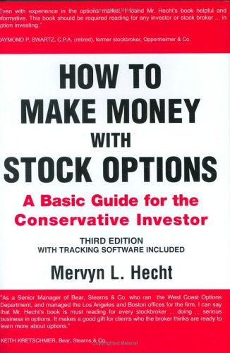How to Make Money with Stock Options, Third Edition: Mervyn L. Hecht